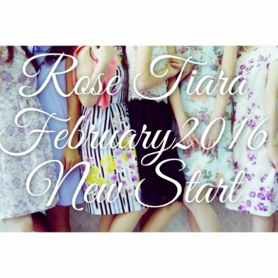 Rose Tiara NEW START!!